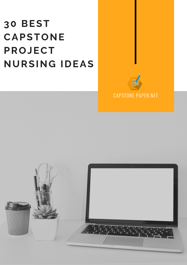 expert nursing capstone project ideas
